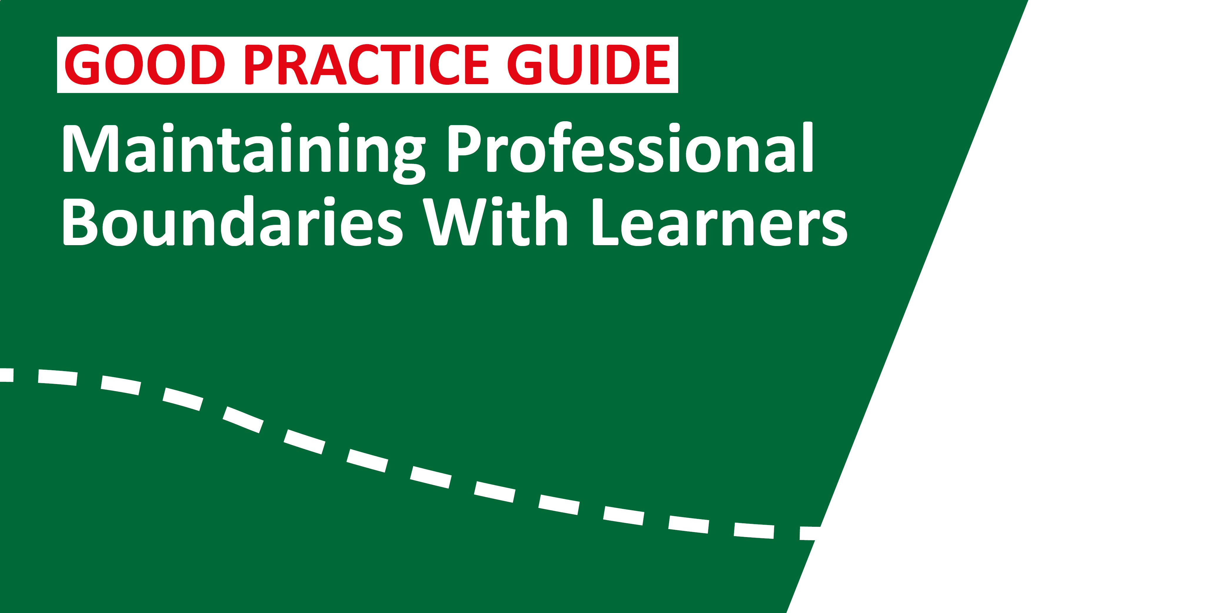 Guide to good practice in maintaining professional boundaries with learners published