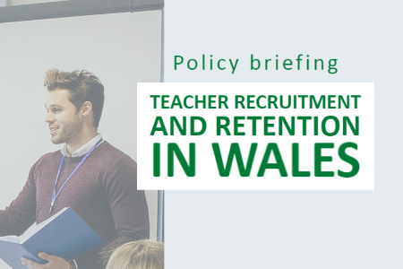 Virtual policy briefing: teacher recruitment and retention in Wales